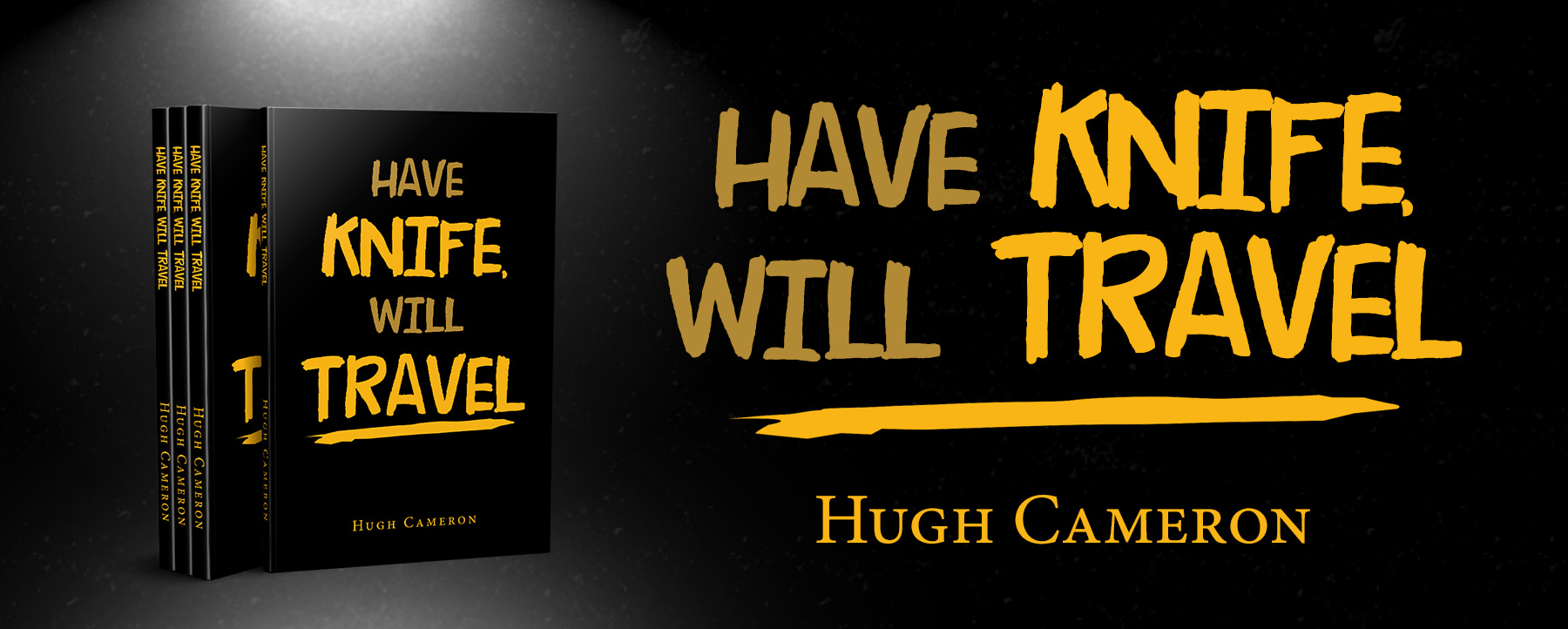 HAVE KNIFE, WILL TRAVEL | Hugh Cameron